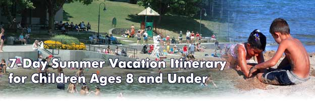7 Day Summer Vacation Itinerary for Children Ages 8 and Under