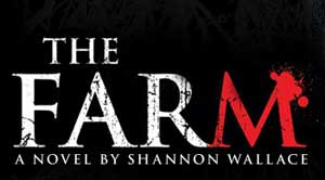The Farm by Shannon Wallace